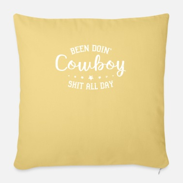 Nightspot been doin' cowboy shit all day - Pillowcase 17,3'' x 17,3'' (45 x 45 cm)
