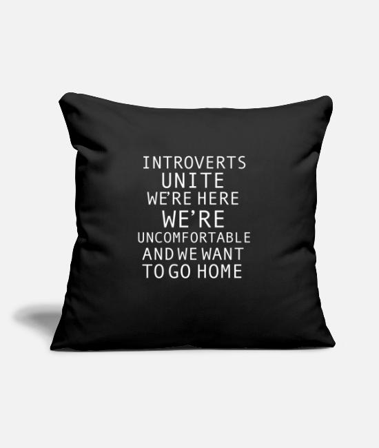 Satyr Pillow Cases - Introverts Unite We want to go Home Awkward Anti - Pillowcase 17,3'' x 17,3'' (45 x 45 cm) black