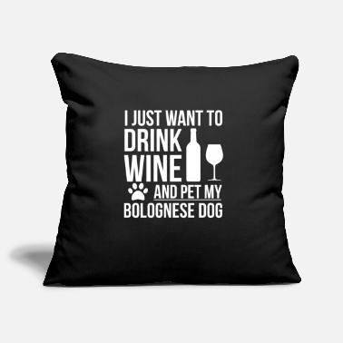 I want to drink wine and pet Bolognese Dog Lover - Pillowcase 17,3'' x 17,3'' (45 x 45 cm)