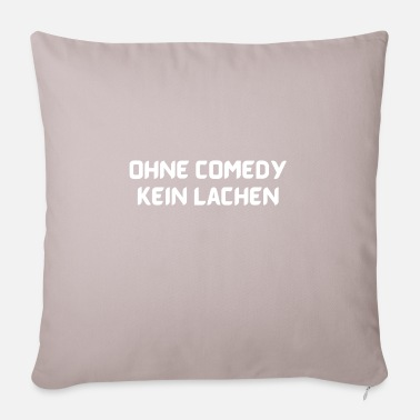 Without Comedy None No laughter without comedy - Pillowcase 17,3'' x 17,3'' (45 x 45 cm)