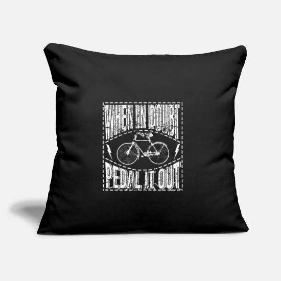 Bicyclette Pillow Cases - When In Doubt Pedal It Out - Pillowcase 17,3'' x 17,3'' (45 x 45 cm) black