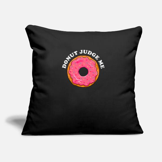 Gift Idea Pillow Cases - Donut donut Judge Me frosting sugar sprinkles - Pillowcase 17,3'' x 17,3'' (45 x 45 cm) black
