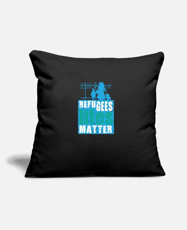 Saying Pillow Cases - Refugee lifes matter - Pillowcase 17,3'' x 17,3'' (45 x 45 cm) black