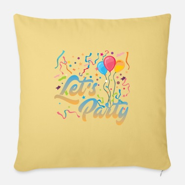 Lets Have A Party Let's party - Pillowcase 17,3'' x 17,3'' (45 x 45 cm)