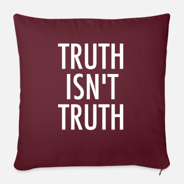 Truth Truth Is not Truth - Pillowcase 17,3'' x 17,3'' (45 x 45 cm)