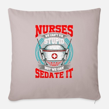 Quote Hilarious College Nurses: We Can't Fix Stupid But We Can Sedate It - Pillowcase 17,3'' x 17,3'' (45 x 45 cm)