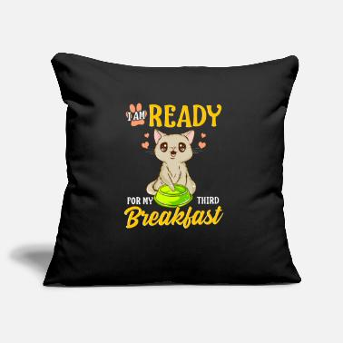 Obsession I Am Ready For My Third Breakfast Funny Hungry Cat - Pillowcase 17,3'' x 17,3'' (45 x 45 cm)