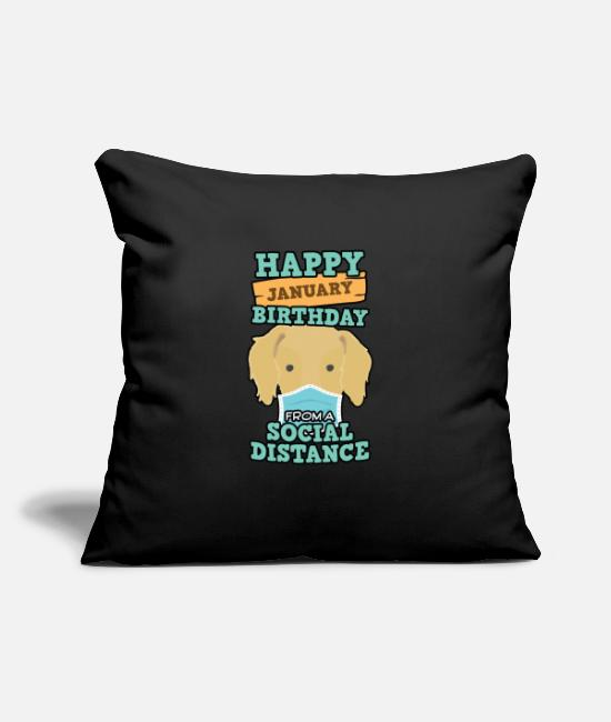 Dog Owner Pillow Cases - Social Distancing Gift Happy January Birthday - Pillowcase 17,3'' x 17,3'' (45 x 45 cm) black