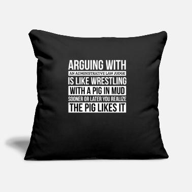 Saying Administrative law judge Shirt, Like Arguing With - Pillowcase 17,3'' x 17,3'' (45 x 45 cm)