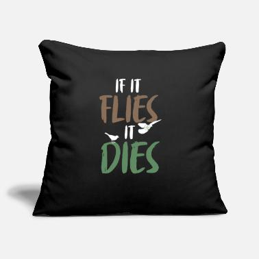 Shoot If it flies it dies gift hunter crosshair - Pillowcase 17,3'' x 17,3'' (45 x 45 cm)