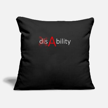 Ability disAbility - Ability, Ability, Disability - Pillowcase 17,3'' x 17,3'' (45 x 45 cm)