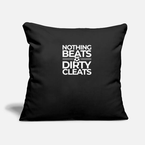 Gift Idea Pillow Cases - Nothing Beats Dirty Cleats Football Club Sport - Pillowcase 17,3'' x 17,3'' (45 x 45 cm) black