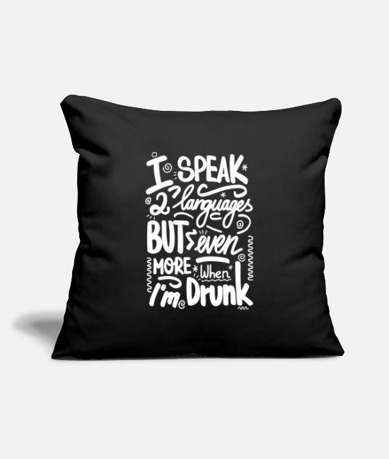 Celebrate Pillow Cases - I speak 2 languages but even more when I'm drunk - Pillowcase 17,3'' x 17,3'' (45 x 45 cm) black