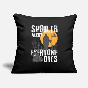 Spoiler Alert Everyone Spoiler Alert: Everyone This - Gamer Halloween Fan - Pillowcase 17,3'' x 17,3'' (45 x 45 cm)