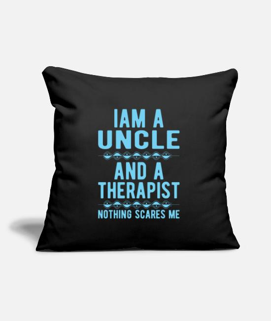 Mental Health Pillow Cases - Uncle Therapist: Iam an Uncle and a Therapist - Pillowcase 17,3'' x 17,3'' (45 x 45 cm) black