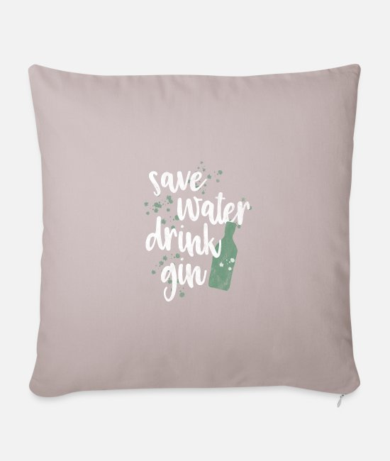 Quote Pillow Cases - save water drink gin party kitchens sayings gift - Pillowcase 17,3'' x 17,3'' (45 x 45 cm) light taupe