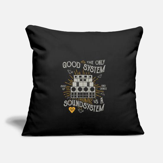 Festival Pillow Cases - THE ONLY GOOD SYSTEM IS A SOUND SYSTEM GIFT - Pillowcase 17,3'' x 17,3'' (45 x 45 cm) black