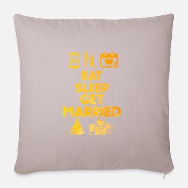Nuptials Eat Sleep Married Wedding Ceremony Nuptial Gift - Pillowcase 17,3'' x 17,3'' (45 x 45 cm)