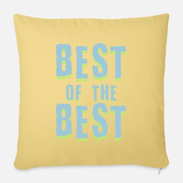 Best Of Best of the best - Pillowcase 17,3'' x 17,3'' (45 x 45 cm)