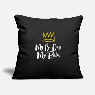 Birthday Birthday- My Birthday - My Rules - Pillowcase 17,3'' x 17,3'' (45 x 45 cm)