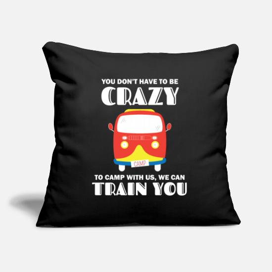Van Pillow Cases - Camping Crazy Camper Will Train You Gift Idea - Pillowcase 17,3'' x 17,3'' (45 x 45 cm) black