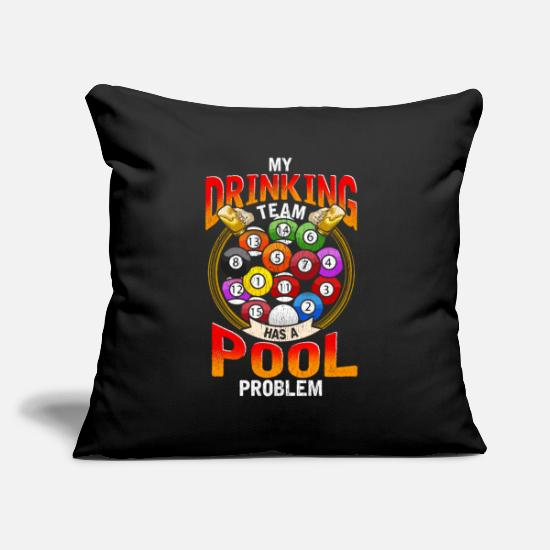 Bowler Pillow Cases - My Drinking Team, has a problem with billiards - Pillowcase 17,3'' x 17,3'' (45 x 45 cm) black