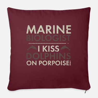 Biology Marine Biologist I kiss Dolphins on Porpoise - Pillowcase 17,3'' x 17,3'' (45 x 45 cm)