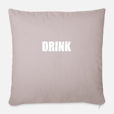 Drinking Drink drink - Pillowcase 17,3'' x 17,3'' (45 x 45 cm)