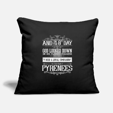 Hundeerziehung On 8th Day God Looked Down Made Pyrenees - Pillowcase 17,3'' x 17,3'' (45 x 45 cm)