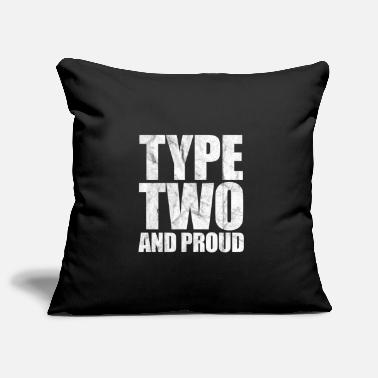 Type Two And Proud Diabetes Gift - Pillowcase 17,3'' x 17,3'' (45 x 45 cm)