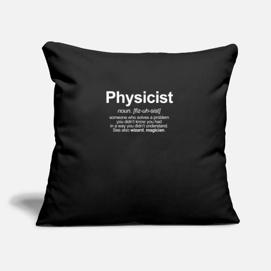 "Studies Pillow Cases - PHYSICIST - FUNNY MEANING OF THE WORD ""PHYSICIST"" - Pillowcase 17,3'' x 17,3'' (45 x 45 cm) black"