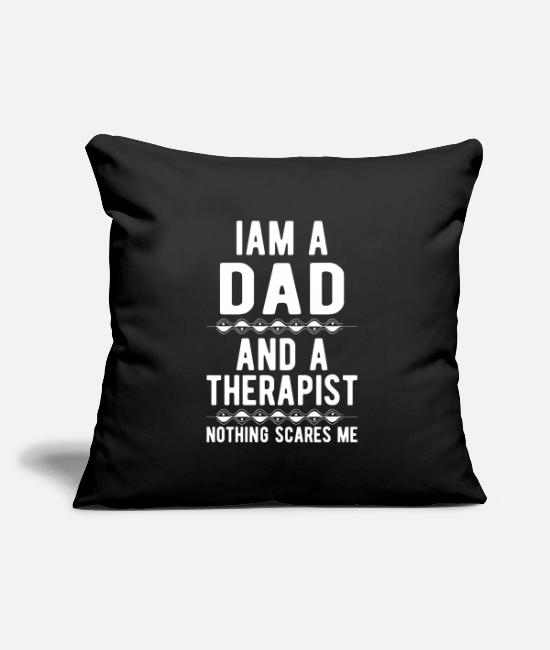 Mental Health Pillow Cases - Dad Therapist: Iam a Dad and a Therapist - Pillowcase 17,3'' x 17,3'' (45 x 45 cm) black