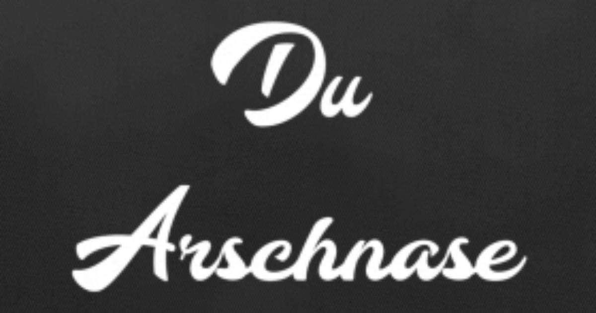 Du Arschnase I Freche Sprüche Tshirt Kissenhülle Spreadshirt
