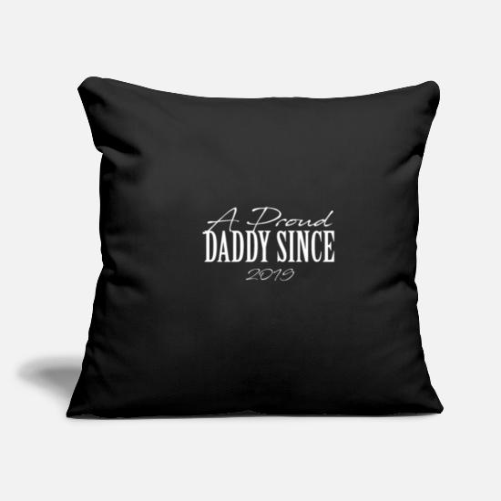 Gift Idea Pillow Cases - Proud daddy 2019 proud father son daughter child - Pillowcase 17,3'' x 17,3'' (45 x 45 cm) black