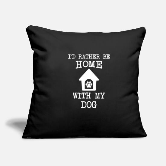 Gift Idea Pillow Cases - i'd rather be at home with my dog - Pillowcase 17,3'' x 17,3'' (45 x 45 cm) black