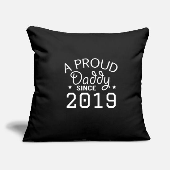 New Pillow Cases - Proud father since 2019 Family child baby daddy - Pillowcase 17,3'' x 17,3'' (45 x 45 cm) black