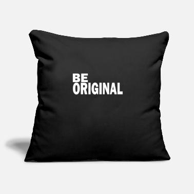 Original Be original is an original - Pillowcase 17,3'' x 17,3'' (45 x 45 cm)