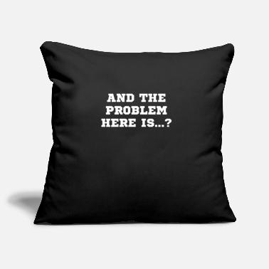 Here and the problem is here - Pillowcase 17,3'' x 17,3'' (45 x 45 cm)