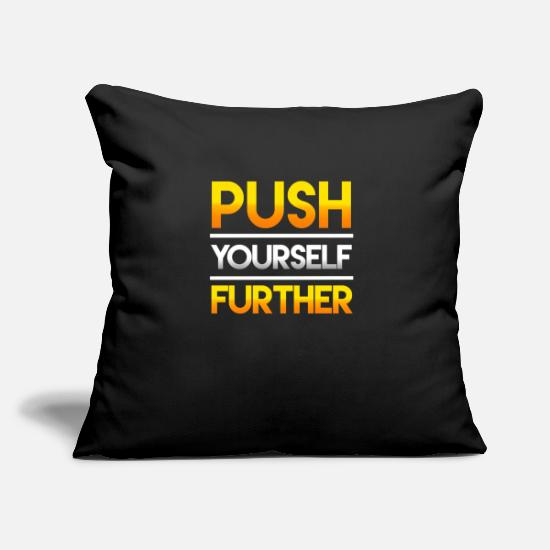 Motivation Pillow Cases - Push Yourself Further - Pillowcase 17,3'' x 17,3'' (45 x 45 cm) black