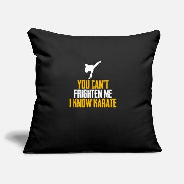 Martial Arts Top You can not frighten me, I know karate design - Pillowcase 17,3'' x 17,3'' (45 x 45 cm)