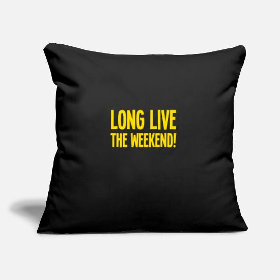 Career Pillow Cases - long live the weekend! - Pillowcase 17,3'' x 17,3'' (45 x 45 cm) black