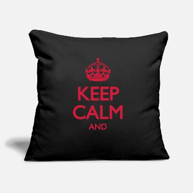 Keep Calm Keep Calm and ... OWN TEXT - Housse de coussin