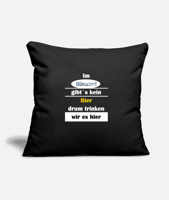 Celebrate Pillow Cases - There is no beer in heaven. Drinking drunk - Pillowcase 17,3'' x 17,3'' (45 x 45 cm) black