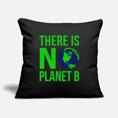 B Day There Is No Planet B - Earth Day - Pillowcase 17,3'' x 17,3'' (45 x 45 cm)