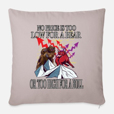No Price Is Too Low For A Bear Or Too High For A - Pillowcase 17,3'' x 17,3'' (45 x 45 cm)