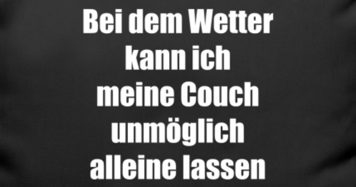 Spruch Lustig Wetter Couch Geschenkidee Kissenhulle Spreadshirt