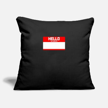 My Name Is HELLO MY NAME IS ... - Pillowcase 17,3'' x 17,3'' (45 x 45 cm)