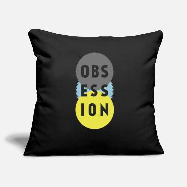 Obsession obsession - Pillowcase 17,3'' x 17,3'' (45 x 45 cm)