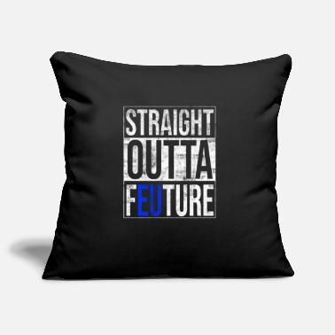Pro Eu Anti Brexit Pro EU Straight outta Europe Feuture - Pillowcase 17,3'' x 17,3'' (45 x 45 cm)