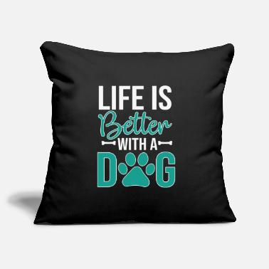 Obedience Life is better with a dog - Pillowcase 17,3'' x 17,3'' (45 x 45 cm)